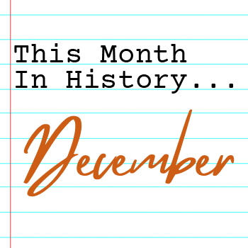 this month in history: december