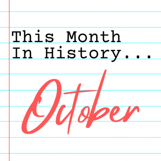 this month in history: october